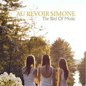Bird of Music by Au Revoir Simone (2007-05-15)
