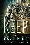 Keep (Romanian Mob Chronicles Book 1)