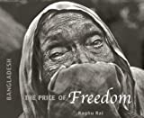Bangladesh: The Price of Freedom