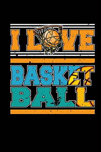 I Love Basketball: Sports Player Blank Lined Notebook Journal 6x9: Volume 2 por Spread Passion Journals