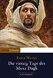 Die vierzig Tage des Musa Dagh: Historischer Roman