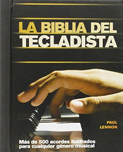 La Biblia Del Tecladista. Más De 500 Acordes Ilustrados Para Cualquier Género Musical