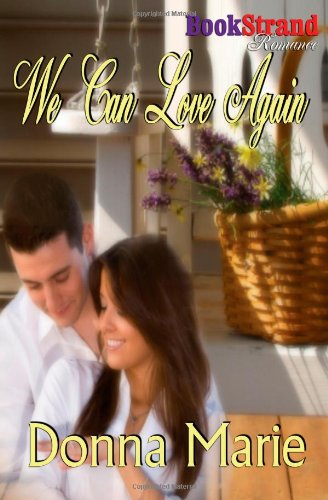 We Can Love Again (Bookstrand Publishing Romance) Cover Image