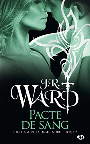 Pacte de sang: L'Héritage de la dague noire, T2 par J.R. Ward