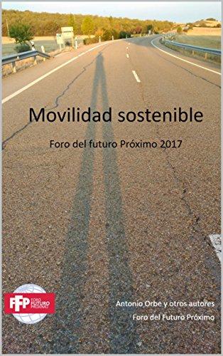 Movilidad sostenible: Foro del Futuro Próximo 2017 por Antonio Orbe