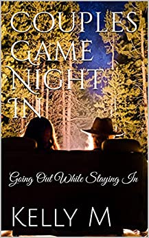 Couples Game Night In: Book 8: Going Out While Staying In (English Edition) di [M, Kelly]