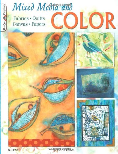 Mixed Media and Color: Fabrics, Quilts, Canvas, Papers (Design Originals)