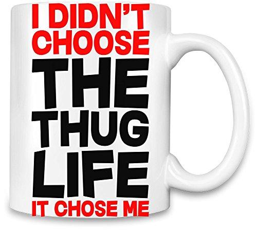 I Didn't Choose The Thug Life Slogan Kaffee Becher (Thug-kaffee-tasse)