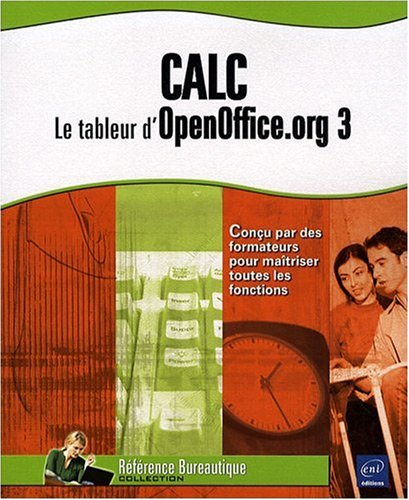 Calc : Le tableur d'OpenOffice.org 3 par Collectif