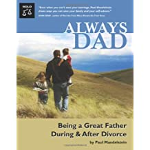 Always Dad: Being a Great Father During & After Divorce