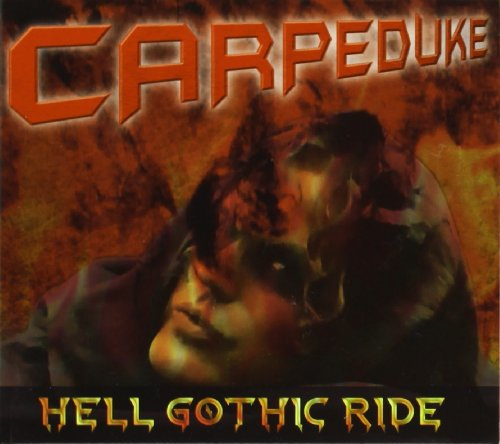 Carpeduke: Hell Gothic Ride (Audio CD)