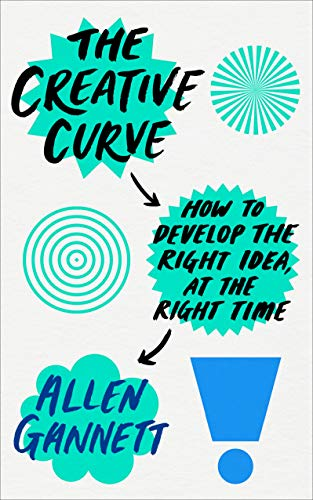 The Creative Curve: How to Develop the Right Idea, at the Right Time Image