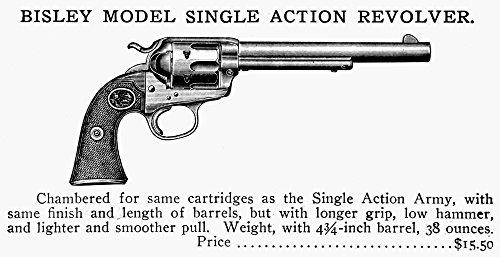 Revolver 19Th Century. /Namerican Advertisement for The Bisley Model Single Action Revolver. Line Engraving Late 19Th Century. Kunstdruck (60,96 x 91,44 cm) (19th Century Revolver)