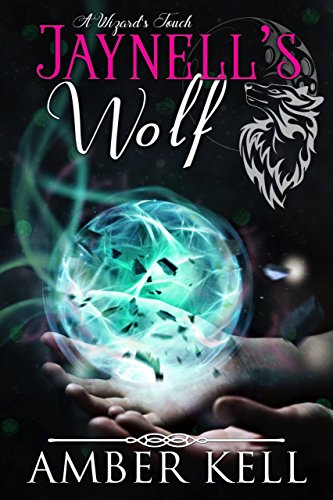 Jaynell's Wolf (A WIzard's Touch Book 1) (English Edition)