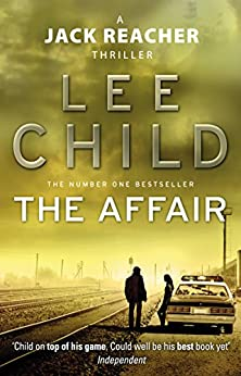 The Affair (Jack Reacher, Book 16) von [Child, Lee]
