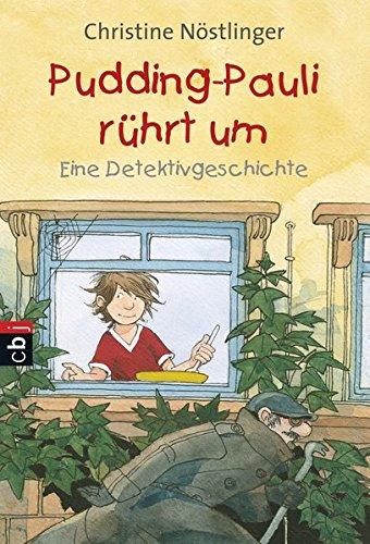 Pudding-Pauli rührt um: Eine Detektivgeschichte