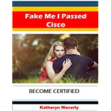 Fake Me I Passed Cisco: Become Certified (English Edition)