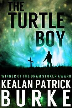 The Turtle Boy (The Timmy Quinn Series Book 1) (English Edition) von [Burke, Kealan Patrick]