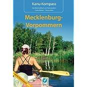 Kanu Kompass Mecklenburg-Vorpommern: Das Reisehandbuch zum Kanuwandern