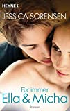 Für immer Ella und Micha: Ella und Micha 2 - Roman von Jessica Sorensen