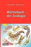 Wörterbuch der Zoologie: Tiernamen, allgemeinbiologische, anatomische, physiologische, ökologische Termini -
