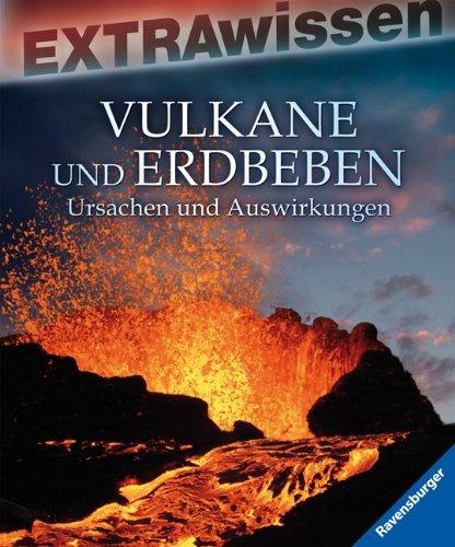 Vulkane und Erdbeben: Ursachen und Auswirkungen (EXTRAwissen)