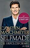 Selfmade: Die Erfolgsformel - Mit Gründerkapitel START UP! von Carsten Maschmeyer