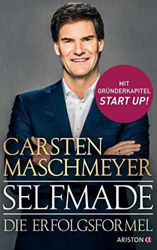 Buchseite und Rezensionen zu 'Selfmade: Die Erfolgsformel - Mit Gründerkapitel START UP!' von Carsten Maschmeyer