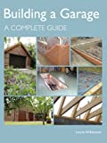 Building a Garage: A Complete Guide
