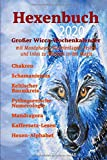 Hexenbuch 2020: Hexen Wissen und Großes Wicca-Kalender mit Mondphasen,Planetentagen, Festen und Infos zu Magischen Pflanzen, Hexenregeln und vieles mehr!