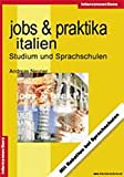 Jobs und Praktika Italien: Studium und Sprachschulen (Jobs, Praktika, Studium)