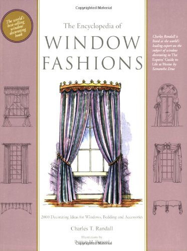 The Encyclopedia of Window Fashions: 2000 Decorating Ideas for Windows, Bed Coverings and Accessories