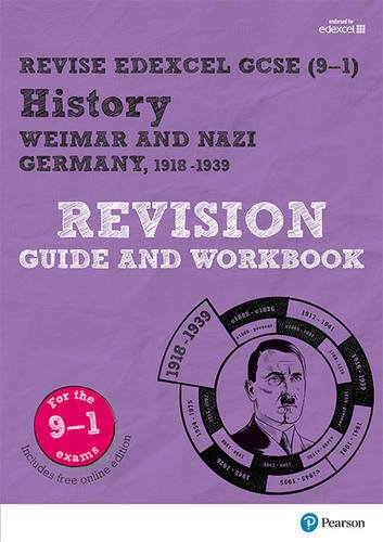 Revise Edexcel GCSE (9-1) History Weimar and Nazi Germany Revision Guide and Workbook: (with free online edition) (Revise Edexcel GCSE History 16)