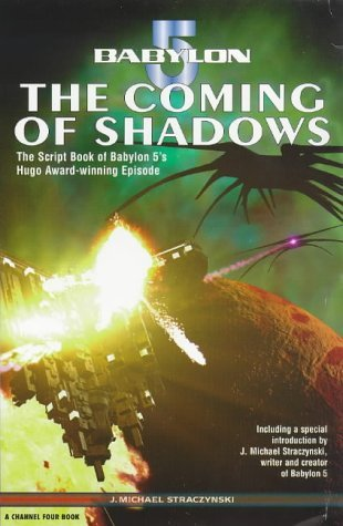 Babylon 5: Coming of Shadows Script Book (A Channel Four book) by J. Michael Straczynski (19-Jun-1998) Paperback