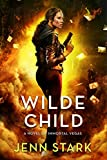 Wilde Child: Immortal Vegas, Book 7