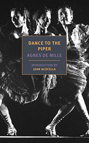 Dance To The Piper (New York Review Books Classics) por Agnes De Mille And Joan Acocella