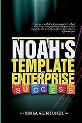 NOAH''S TEMPLATE OF ENTERPRISE SUCCESS
