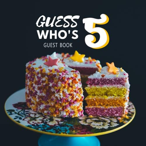 Guess Who's 5 Guest Book: Guest Book. Free Layout Message Book For Family and Friends To Write in, Men, Women, Boys & Girls / Party, Home / Use Spaces ... Paper size (Birthday Guest Books, Band 25)