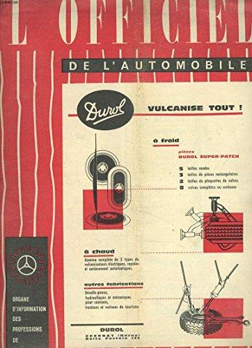 L'OFFICIEL DE L'AUTOMOBILE, ORGANE D'INFORMATION DES PROFESSIONS DE L'AUTOMOBILE, 71e ANNEE, N°4, 27 FEV. 1961. LE PEAGE RENAT... MAIS LA TAXE SUR L'ESSENCE DEMEURE ! / FABRICATION DES SEGMENTS EN FONTE / LE 30e RALLYE DE MONTE CARLO/ ...