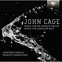 Cage: Music for Aquatic Ballet Music for Carillon