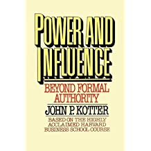 By Kotter, John P [ Power and Influence ] [ POWER AND INFLUENCE ] Oct - 2008 { Paperback }