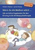 Wenn du ein Bonbon wärst ...: 120 verrückte Fragekarten für den Einstieg in die Kinderpsychotherapie. Kartenset mit Anleitung. Mit Online-Materialien