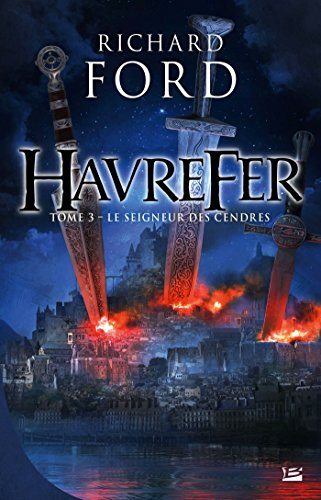 Le Seigneur des Cendres: Havrefer tome 3