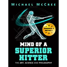 Mind of a Superior Hitter: The Art, Science and Philosophy (English Edition)