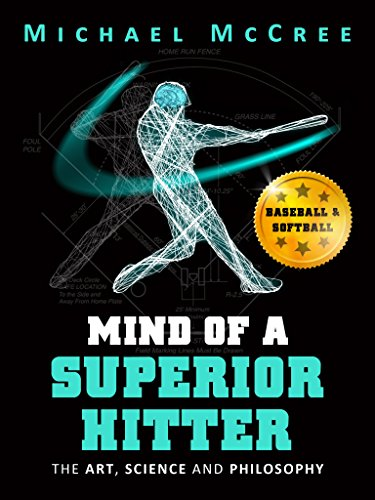 Mind of a Superior Hitter: The Art, Science and Philosophy (English Edition) por Michael McCree