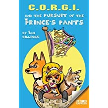 CORGI and the Pursuit of the Prince's Pants by Ian Billings (2015-12-31)