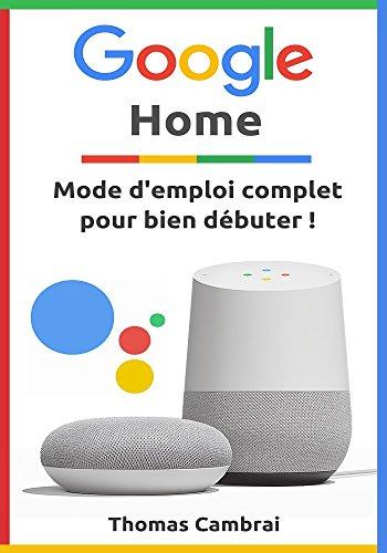 Google Home : Mode d'emploi complet pour bien débuter ! par Thomas Cambrai