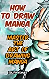 How To Draw Manga:Master The Art of Drawing Manga