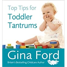Top Tips for Toddler Tantrums by Gina Ford (2011-08-01)