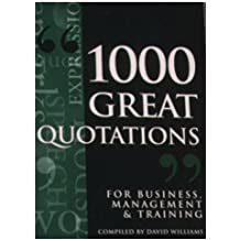 1000 Great Quotations for Business, Management & Training